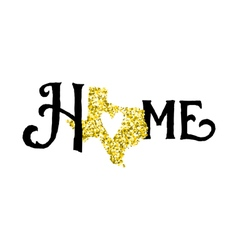 Texas is home golden glitter with modern lettering vector
