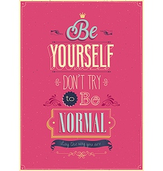 be yourself vector image vector image