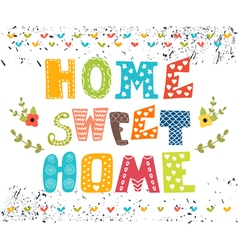 Home sweet home Poster design with decorative text vector image