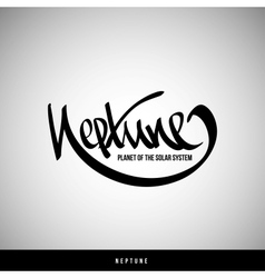 Neptune hand lettering - handmade calligraphy vector image vector image