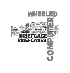 Wheeled computer briefcase text word cloud concept vector