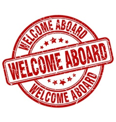Welcome aboard red grunge round vintage rubber vector