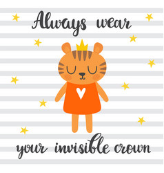always wear your invisible crown inspirational vector image vector image