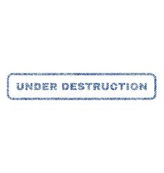 Under destruction textile stamp vector