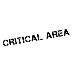 Critical area black rubber stamp on white vector