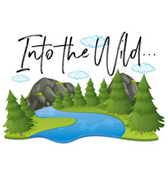 Forest scene with phrase into the wild vector