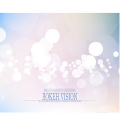 Abstract bokeh vision bright fantasy background vector