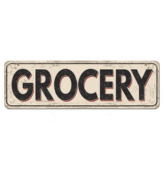 Grocery vintage rusty metal sign vector
