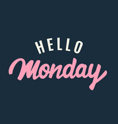 hello monday modern calligraphy in retro style vector image vector image