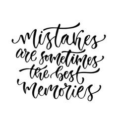 inspirational calligraphy mistakes are vector image vector image