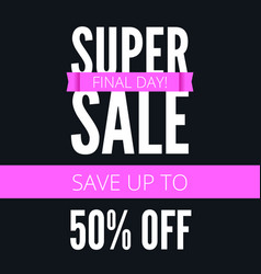 Super sale ad poster save up to fifty percent vector