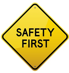 Safety First yellow road sign vector image