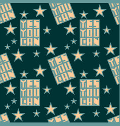 yes you can motivation quote seamless pattern vector image