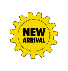 yellow gear with words new arrival vector image vector image