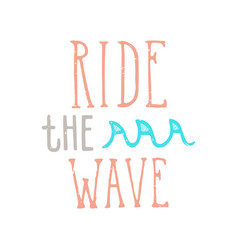 ride the wave lettering vector image vector image