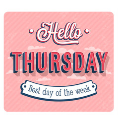 hello thursday typographic design vector image vector image