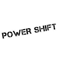 Power shift black rubber stamp on white vector