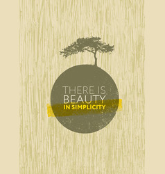 there is beauty in simplicity organic creative vector image vector image