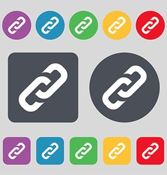 Link icon sign a set of 12 colored buttons flat vector