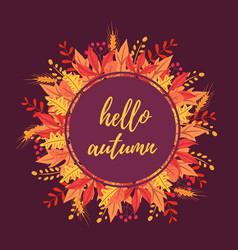 hello autumn composition on leaves bouquet vector image
