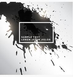 Black ink splatter grungy background vector