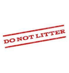 Do Not Litter Watermark Stamp vector image