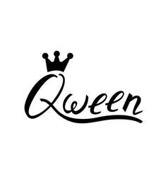 modern brush inscription queen with crown vector image vector image