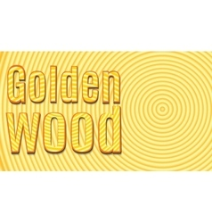 Slice tree the inscription Golden Wood vector image