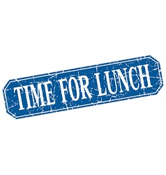 Time for lunch blue square vintage grunge isolated vector