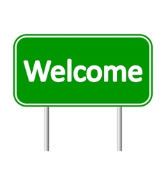 Welcome green road sign vector