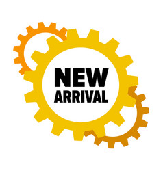 yellow gears with words new arrival vector image vector image
