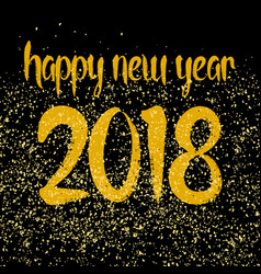 happy new year 2018 hand drawn golden wishes vector image