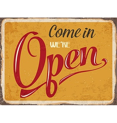 Retro metal sign come in were open vector