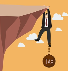 Businessman try hard to hold on the cliff with tax vector