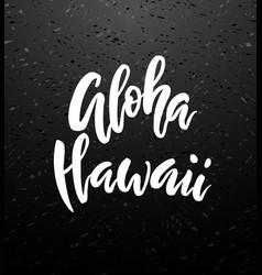 aloha hawaii brush lettering vector image vector image