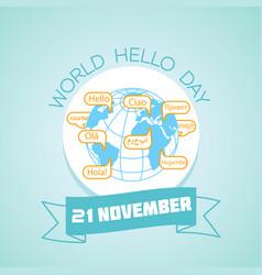 21 november world hello day vector image vector image