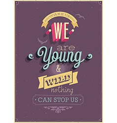 We are young poster vector image