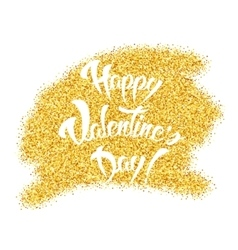 Happy valentines day hand lettering gold glitter vector