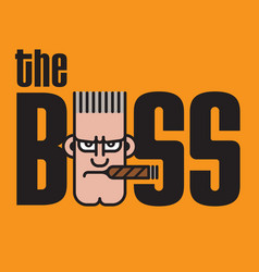 the boss design vector image vector image