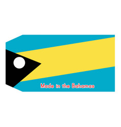 Bahamas flag on price tag with word made in vector