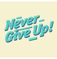 Never give up inscription vector
