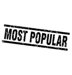square grunge black most popular stamp vector image vector image