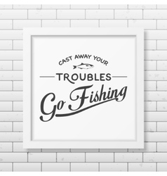 Quote typographical background in the white frame vector