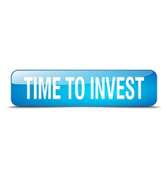 Time to invest blue square 3d realistic isolated vector