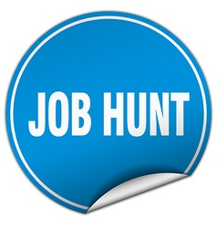Job hunt round blue sticker isolated on white vector