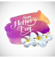Happy Mothers Day label with frangipani flowers vector image