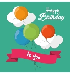 Happy birthday to you card balloons cloud ribbon vector