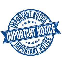 Important notice round grunge ribbon stamp vector