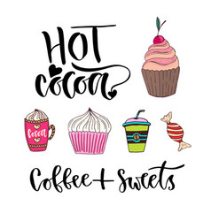 Modern lettering - hot cocoa bright sweets vector