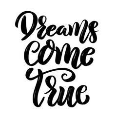 dreams come true hand drawn motivation lettering vector image vector image
